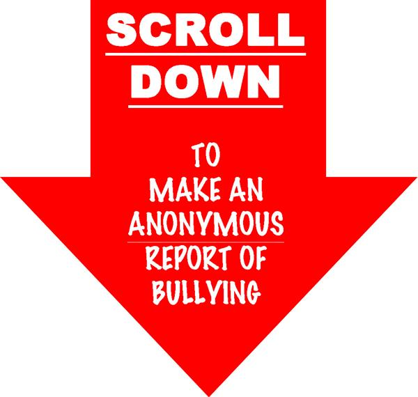 "Red arrow pointing down: ""Scroll Down to make an anonymous report of bullying"""