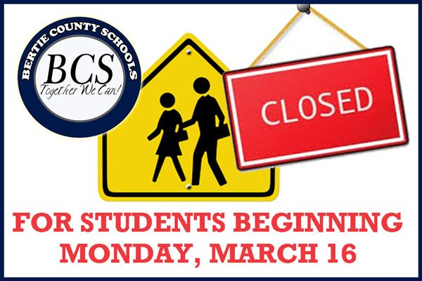 schools closed for students beginning monday, march 16
